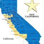 New California' Campaign Declares 'independence,' Wants To Create   New California Map 3 States